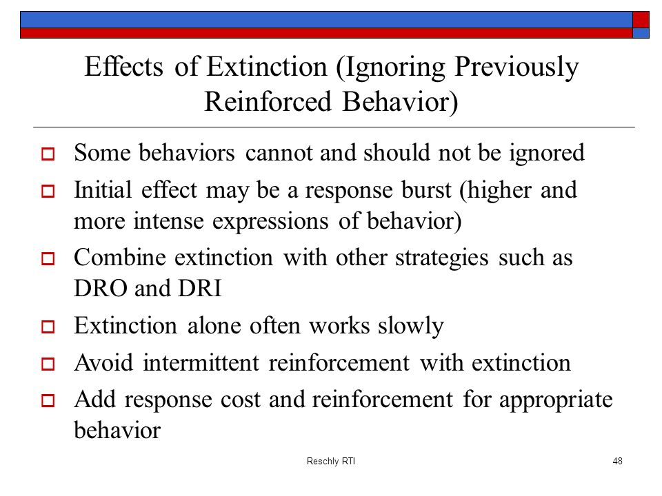 Effects of Extinction (Ignoring Previously Reinforced Behavior)