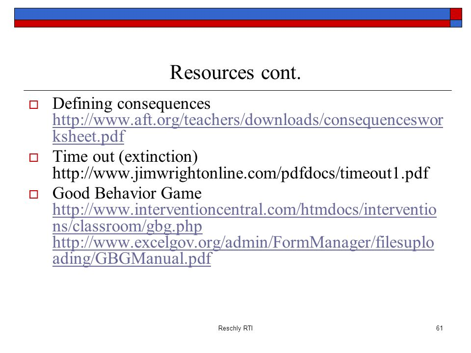 Resources cont. Defining consequences http://www.aft.org/teachers/downloads/consequencesworksheet.pdf.