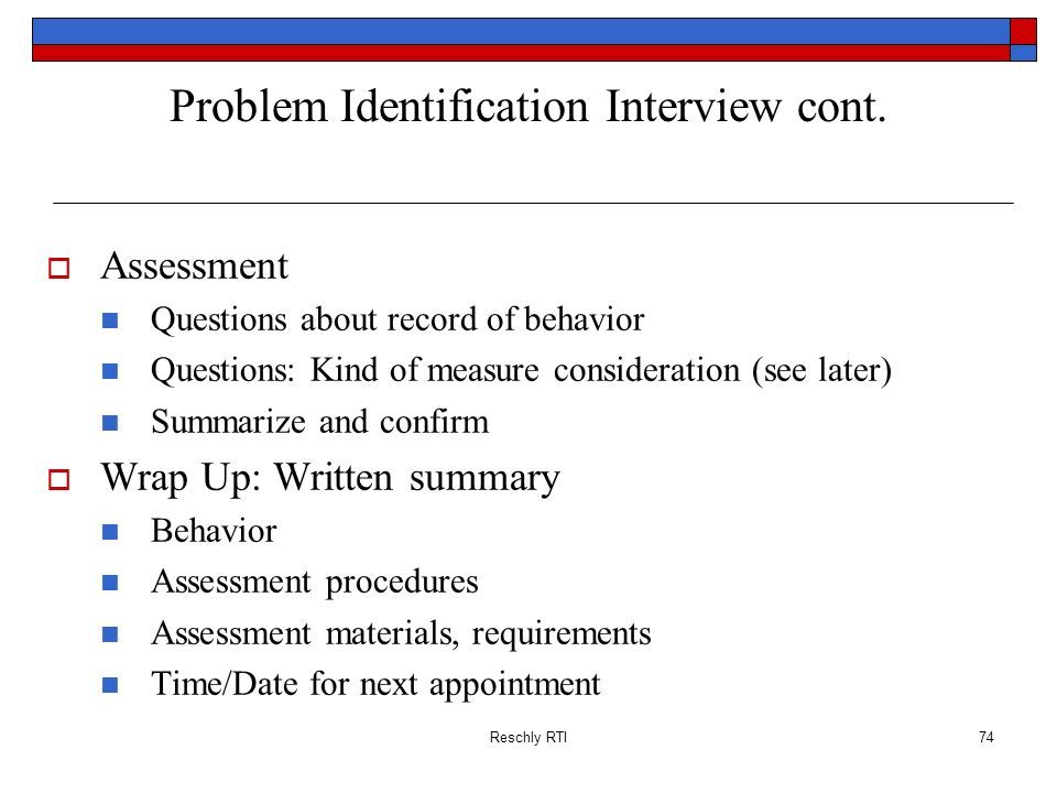 Problem Identification Interview cont.