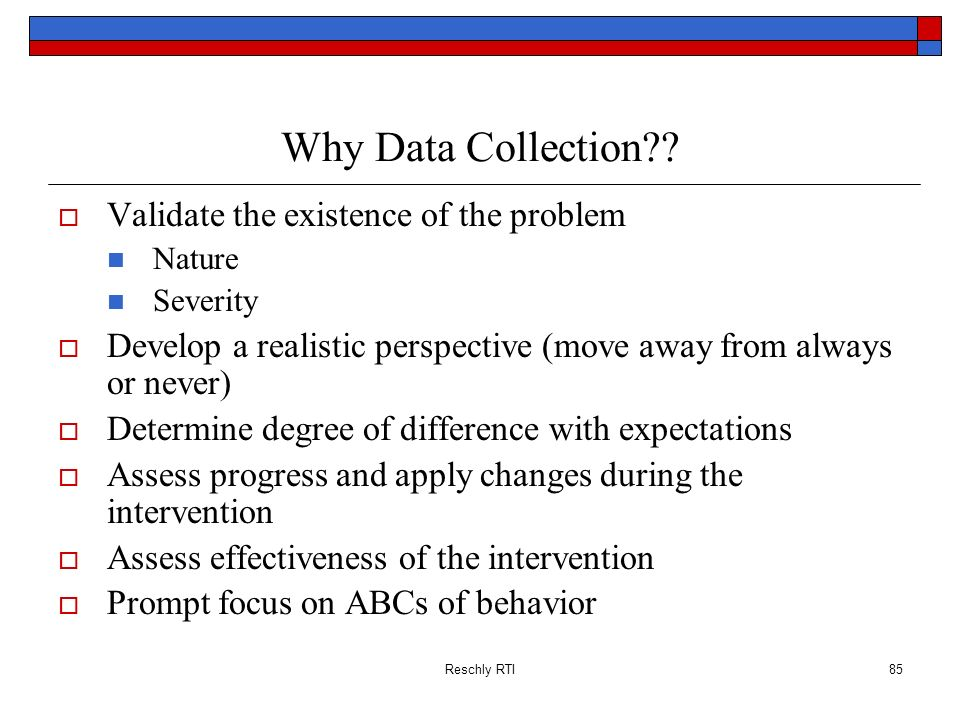Why Data Collection Validate the existence of the problem