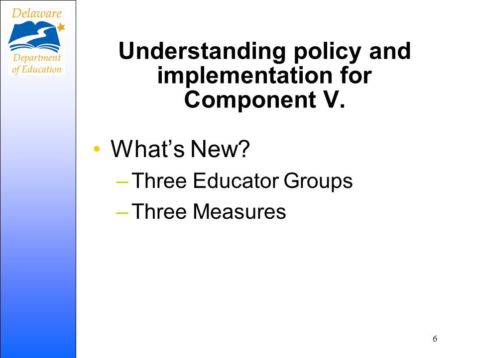 Understanding policy and implementation for Component V.