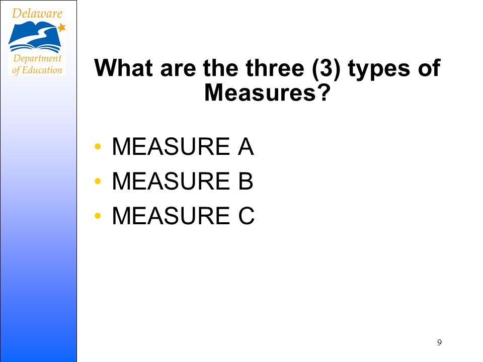 What are the three (3) types of Measures