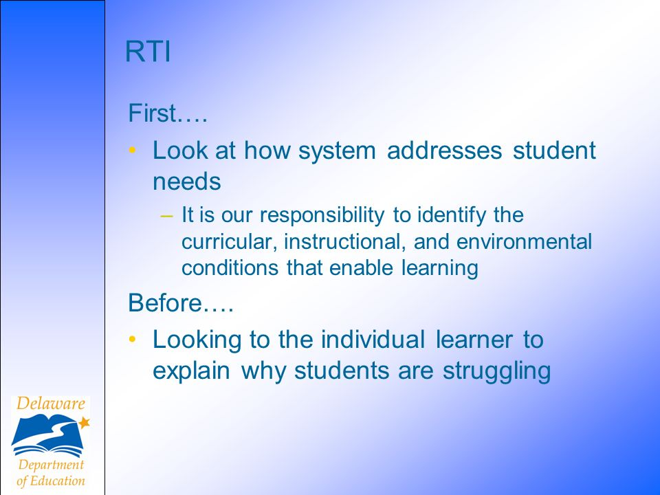 RTI First…. Look at how system addresses student needs Before….
