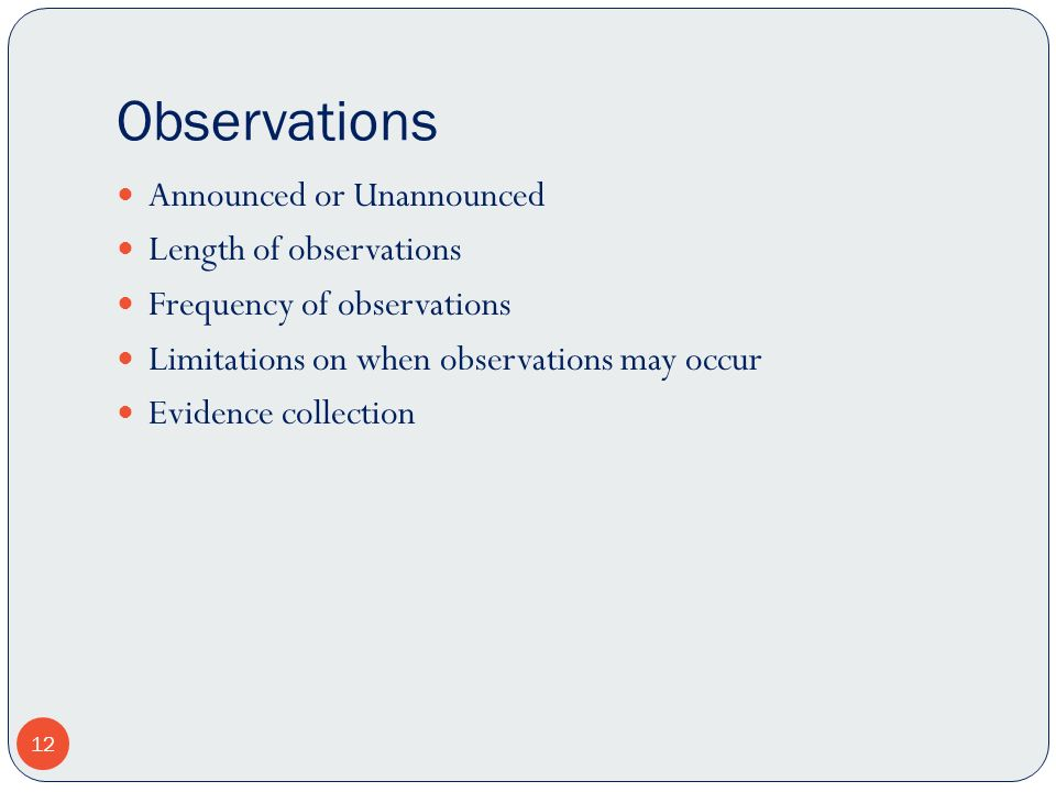 Observations Announced or Unannounced Length of observations