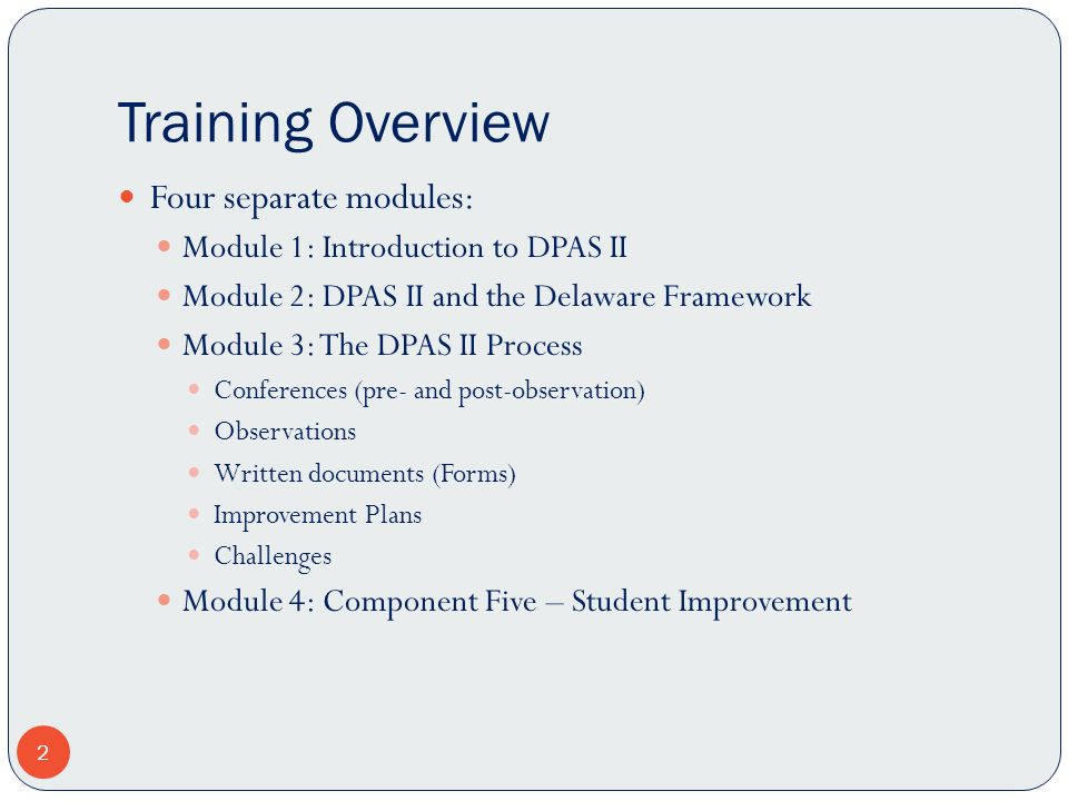Training Overview Four separate modules: