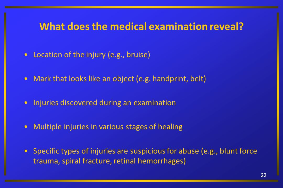 What does the medical examination reveal