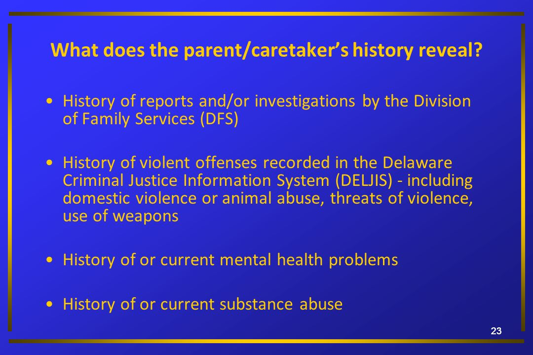 What does the parent/caretaker's history reveal