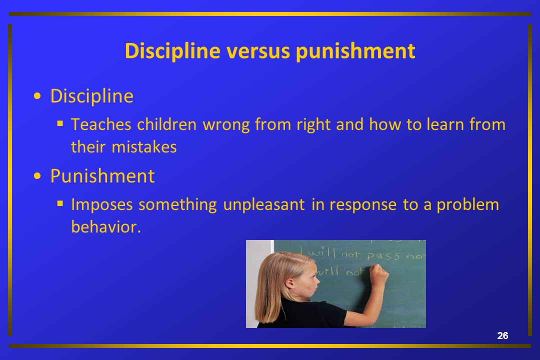 Discipline versus punishment