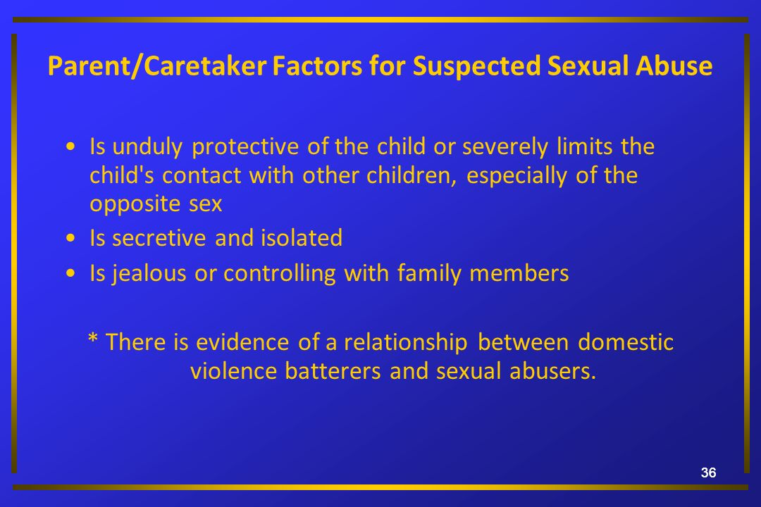 Parent/Caretaker Factors for Suspected Sexual Abuse