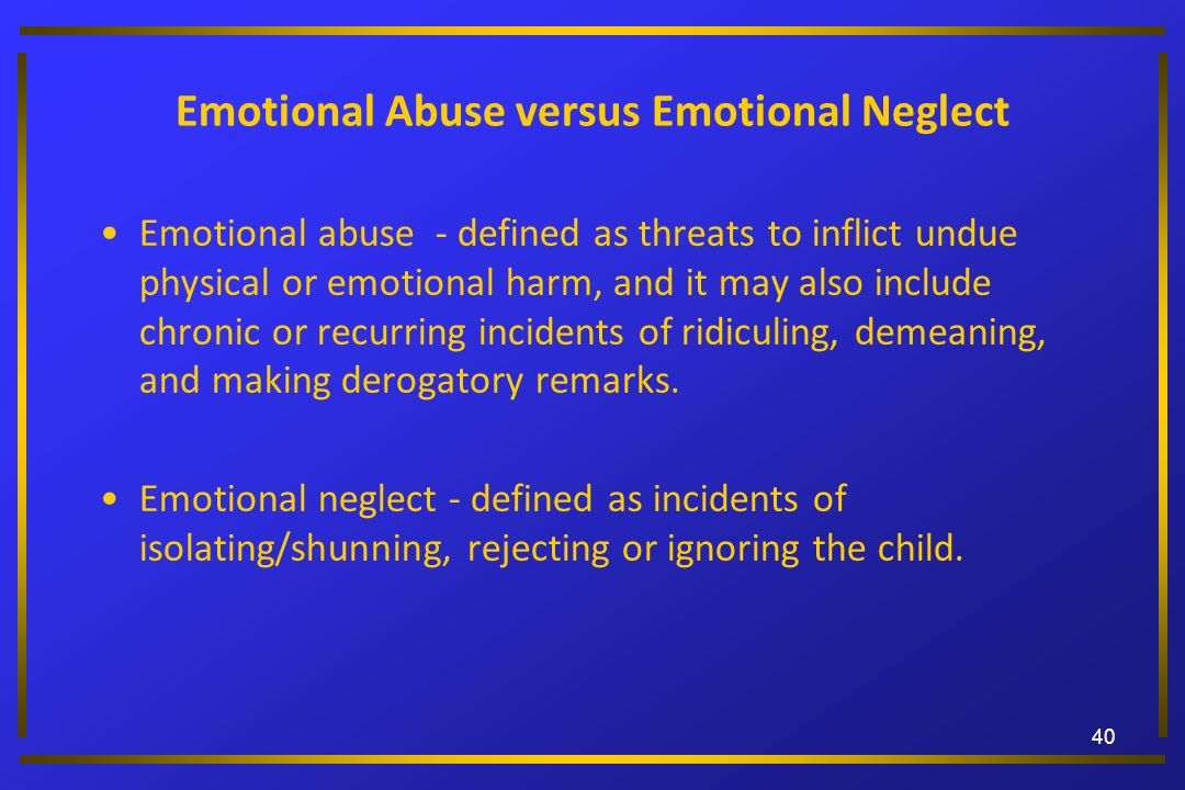 Emotional Abuse versus Emotional Neglect