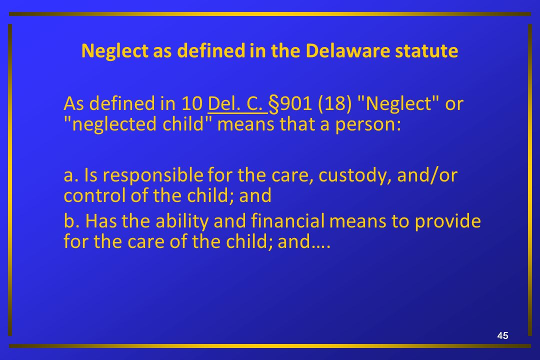 Neglect as defined in the Delaware statute