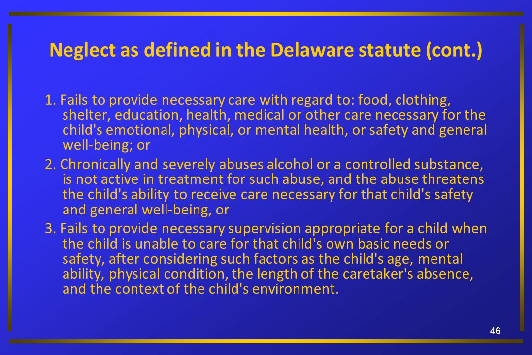 Neglect as defined in the Delaware statute (cont.)