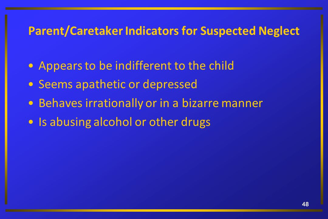 Parent/Caretaker Indicators for Suspected Neglect