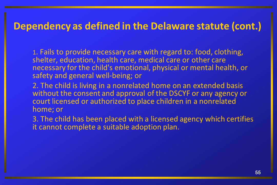 Dependency as defined in the Delaware statute (cont.)