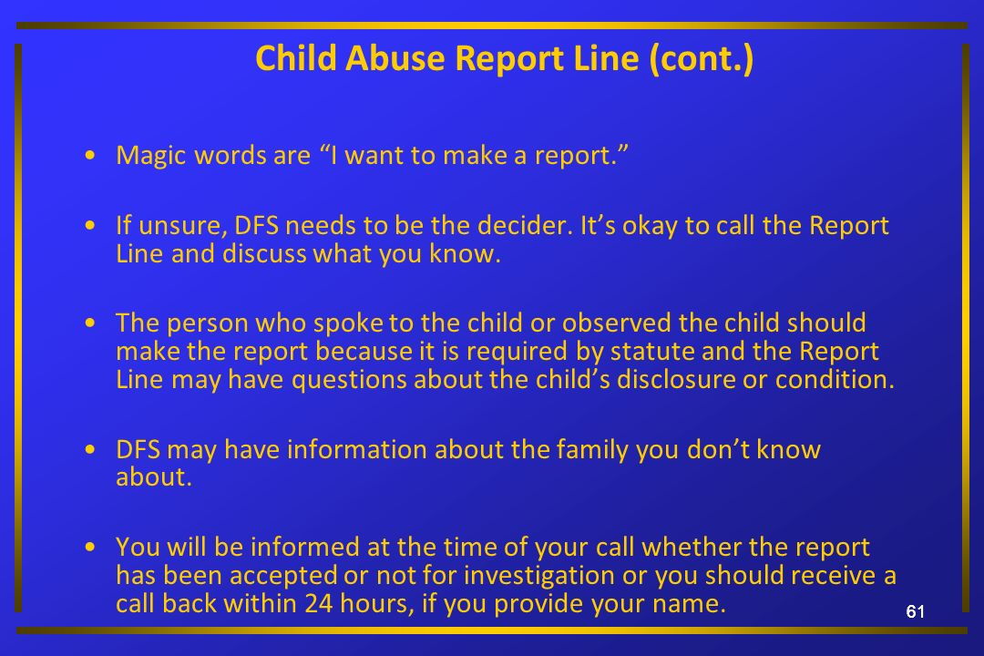 Child Abuse Report Line (cont.)