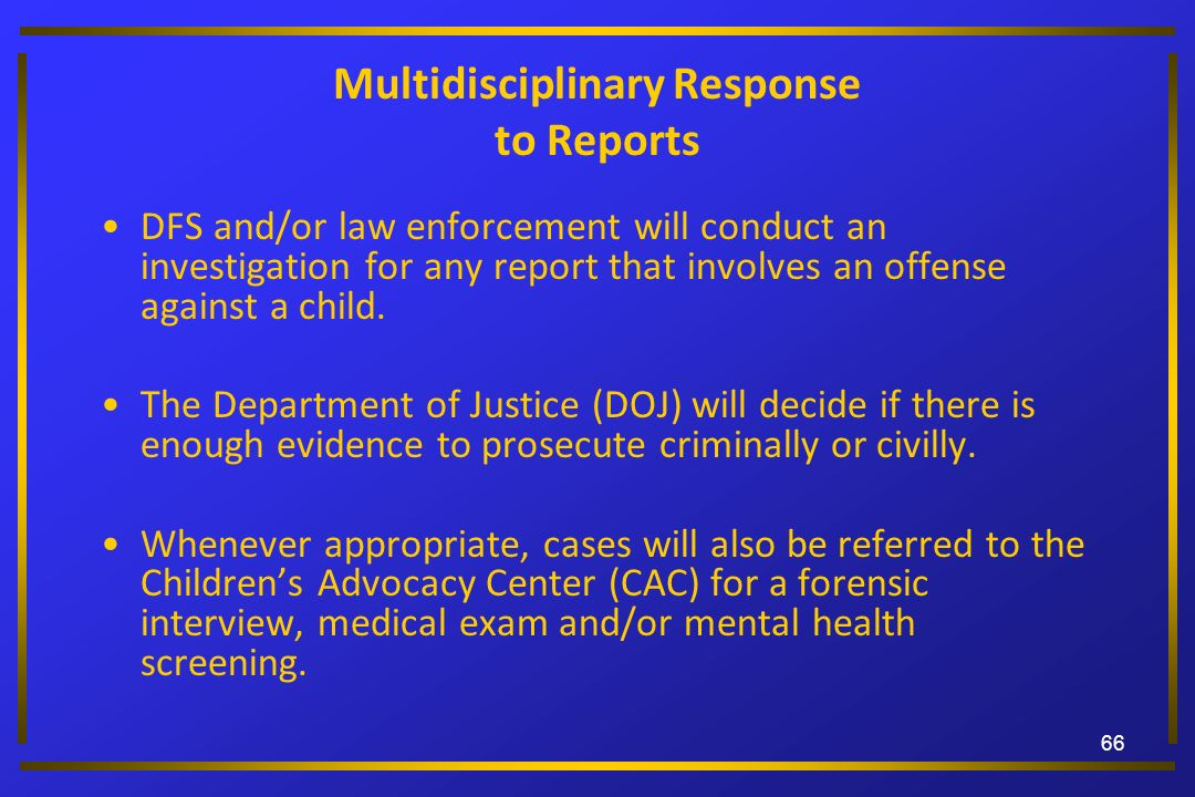 Multidisciplinary Response to Reports