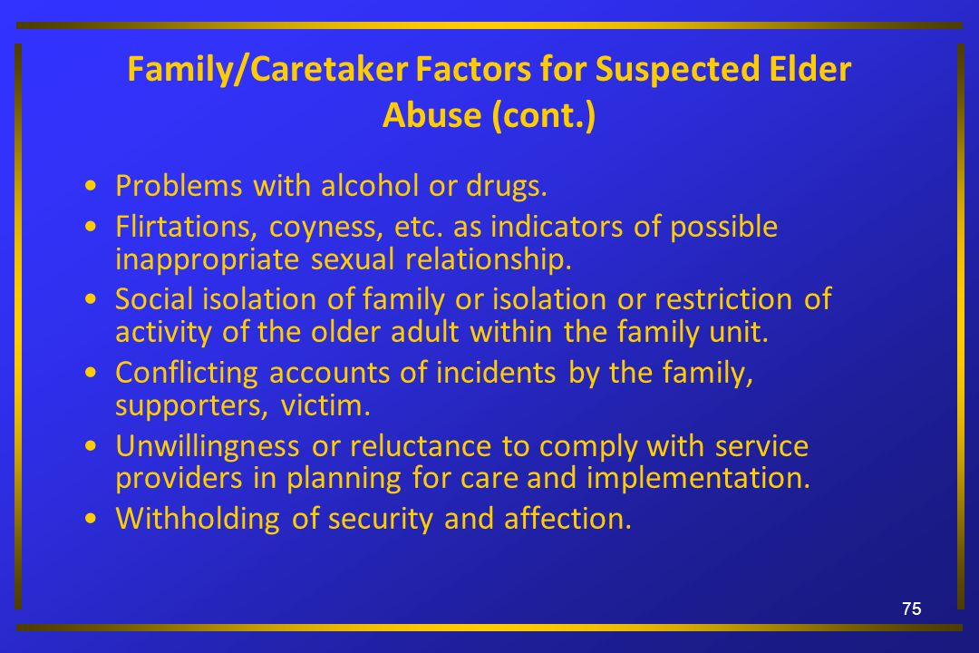 Family/Caretaker Factors for Suspected Elder Abuse (cont.)