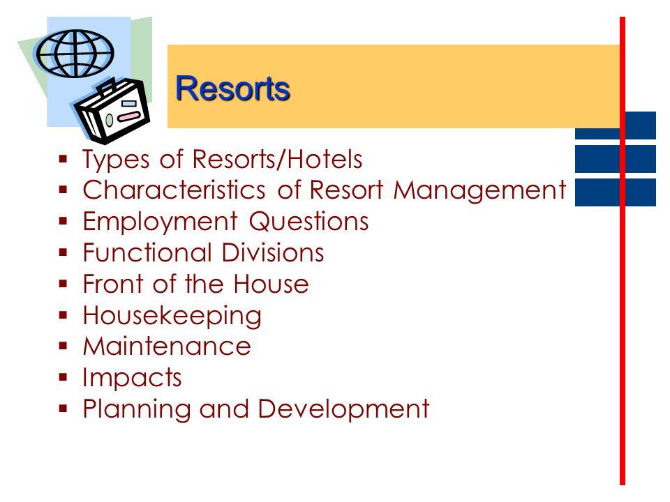 Resorts Types of Resorts/Hotels Characteristics of Resort Management