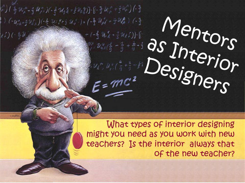 Mentors as Interior Designers