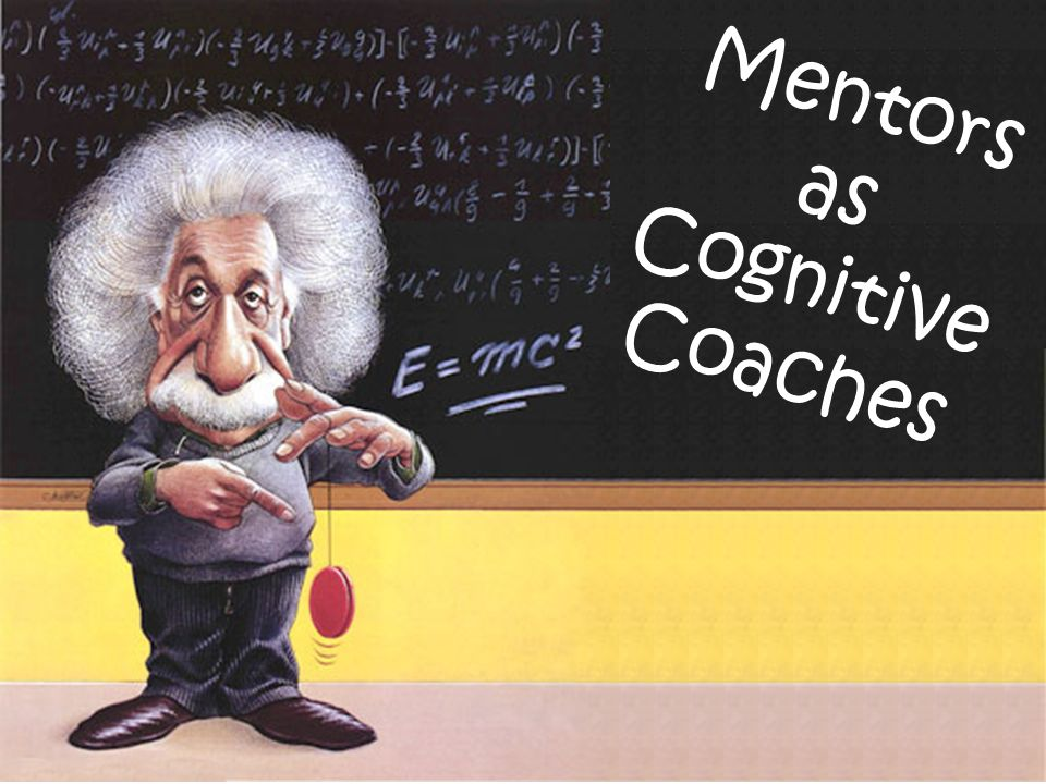 Mentors as Cognitive Coaches