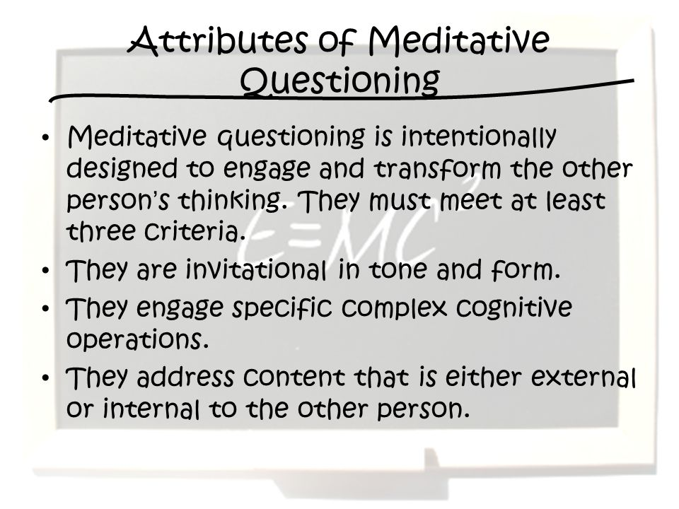 Attributes of Meditative Questioning