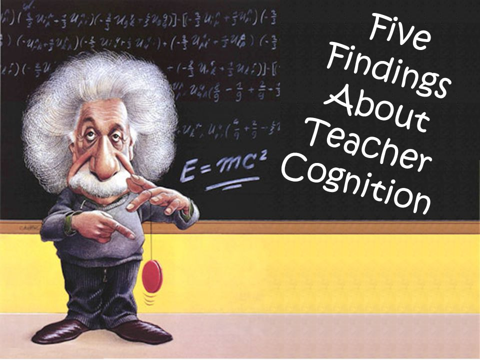 Five Findings About Teacher Cognition