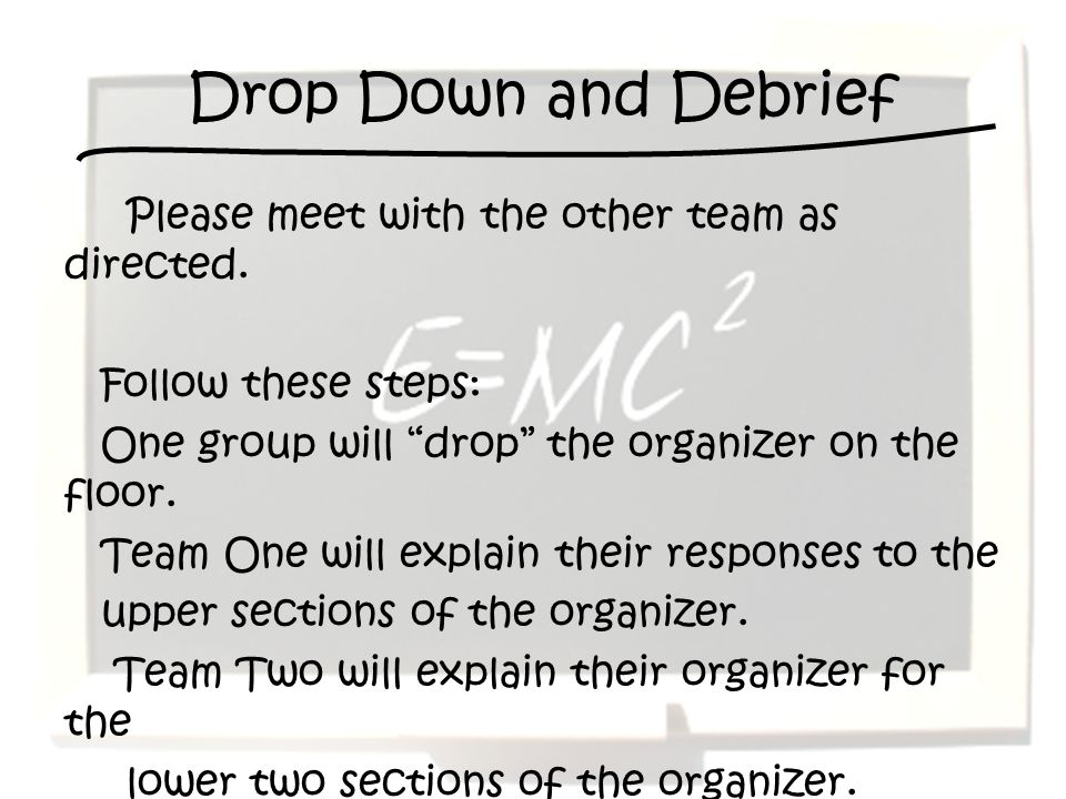 Drop Down and Debrief