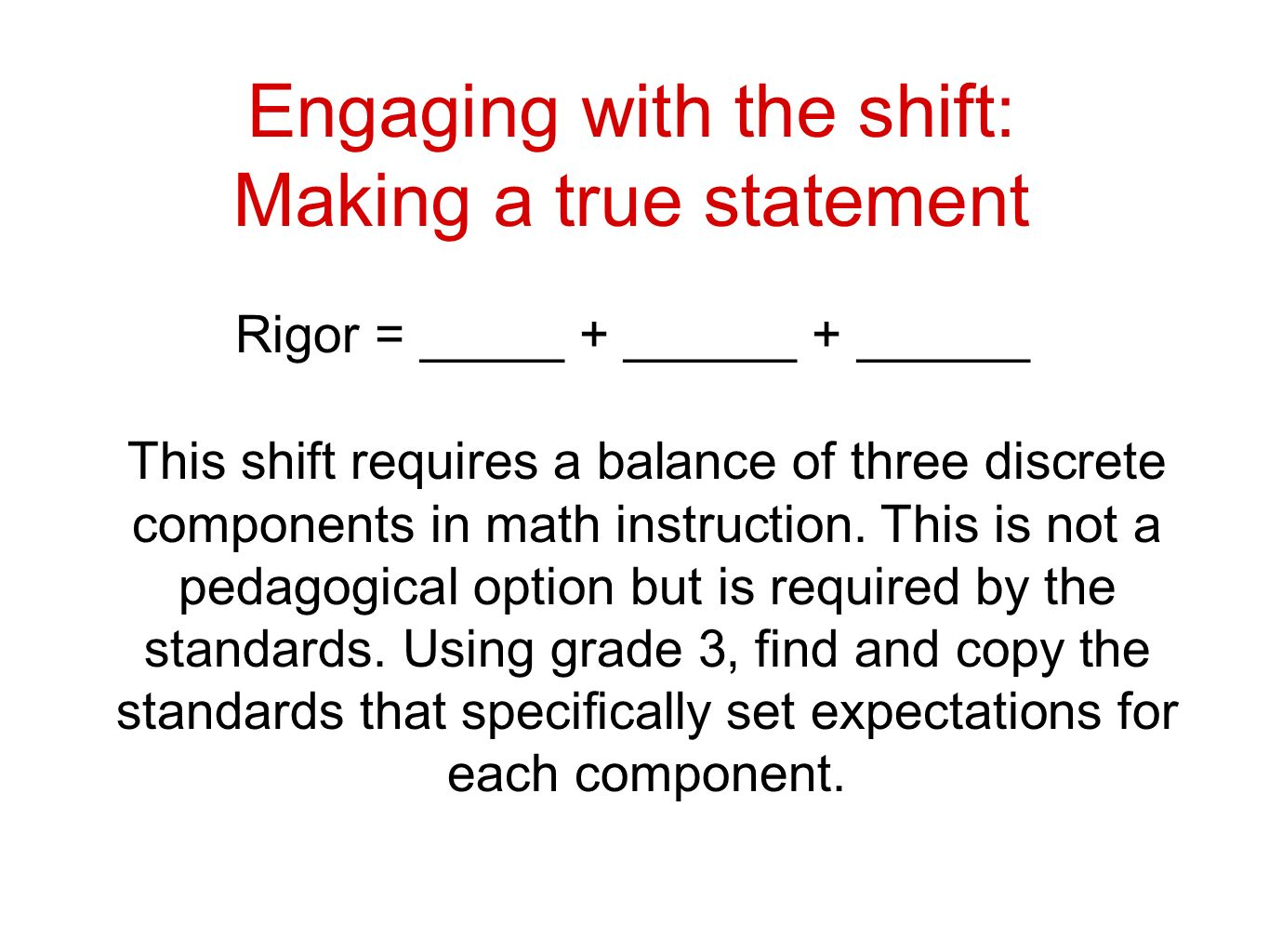 Engaging with the shift: Making a true statement