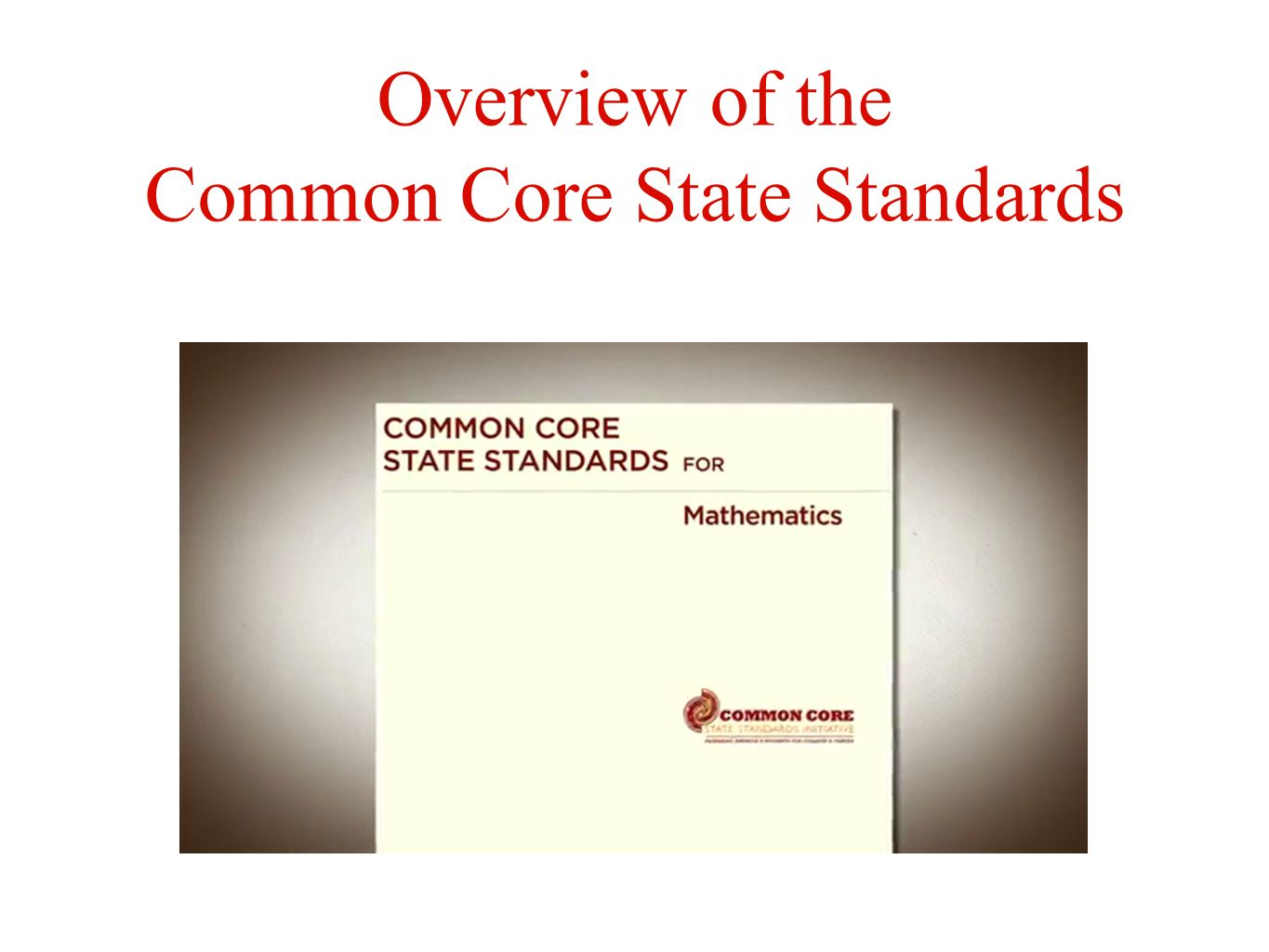 Overview of the Common Core State Standards