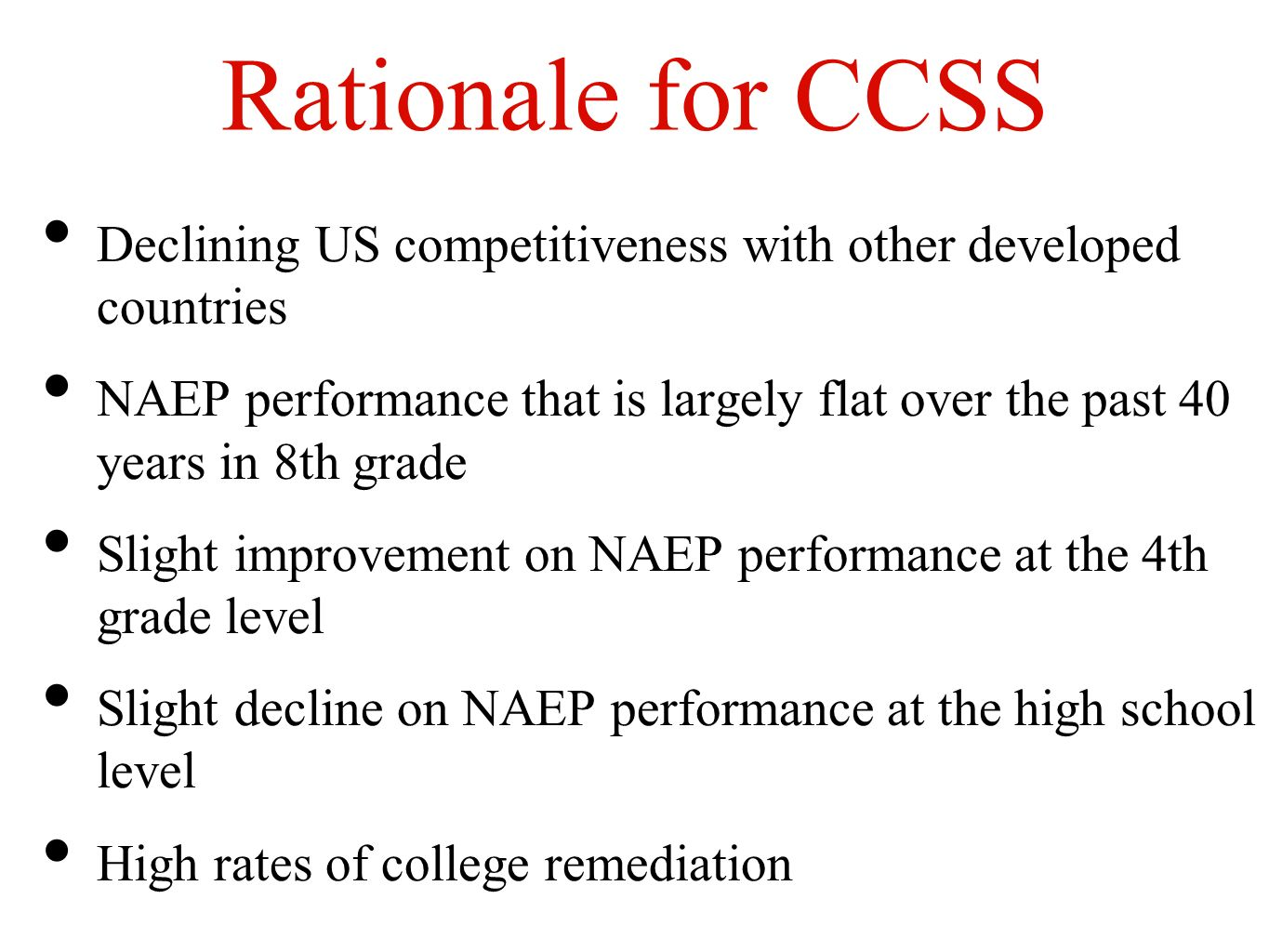 Rationale for CCSS Declining US competitiveness with other developed countries.