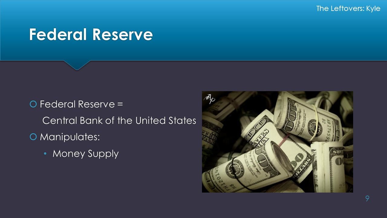 Federal Reserve Federal Reserve = Central Bank of the United States