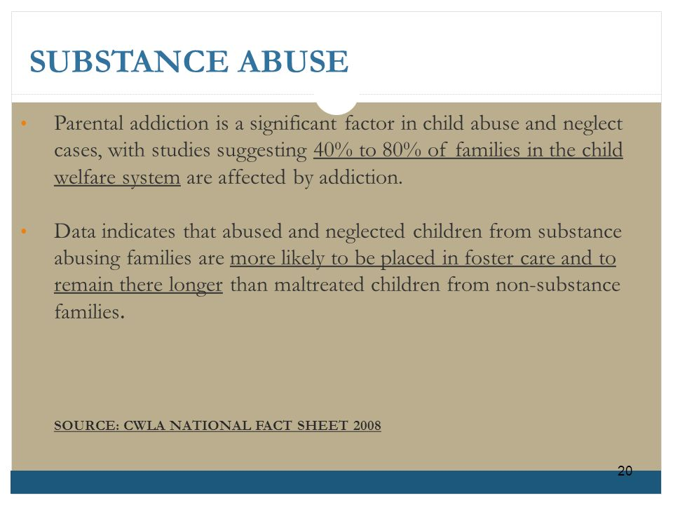 Parental addiction is a significant factor in child abuse and neglect