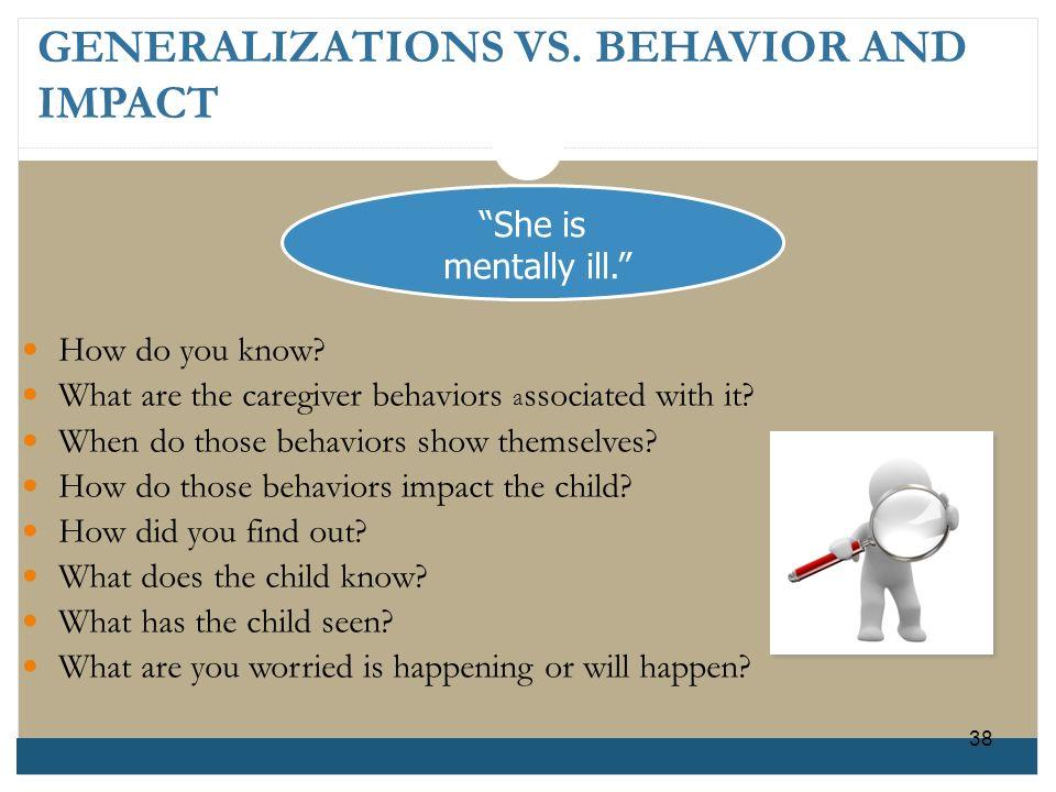 GENERALIZATIONS VS. BEHAVIOR AND IMPACT