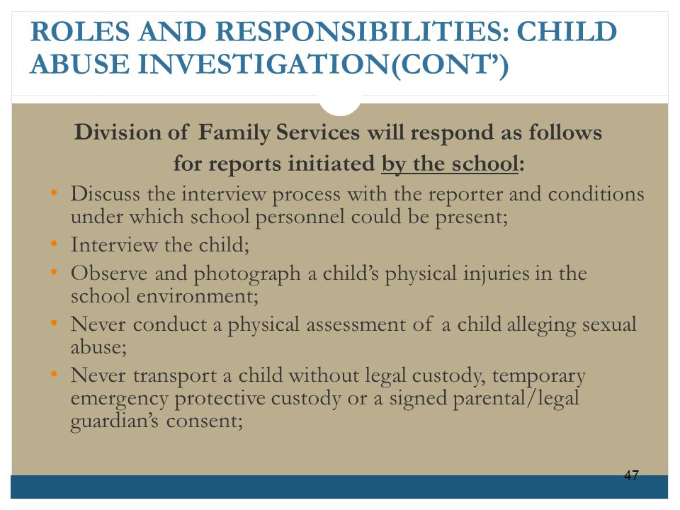 ROLES AND RESPONSIBILITIES: CHILD ABUSE INVESTIGATION(CONT')