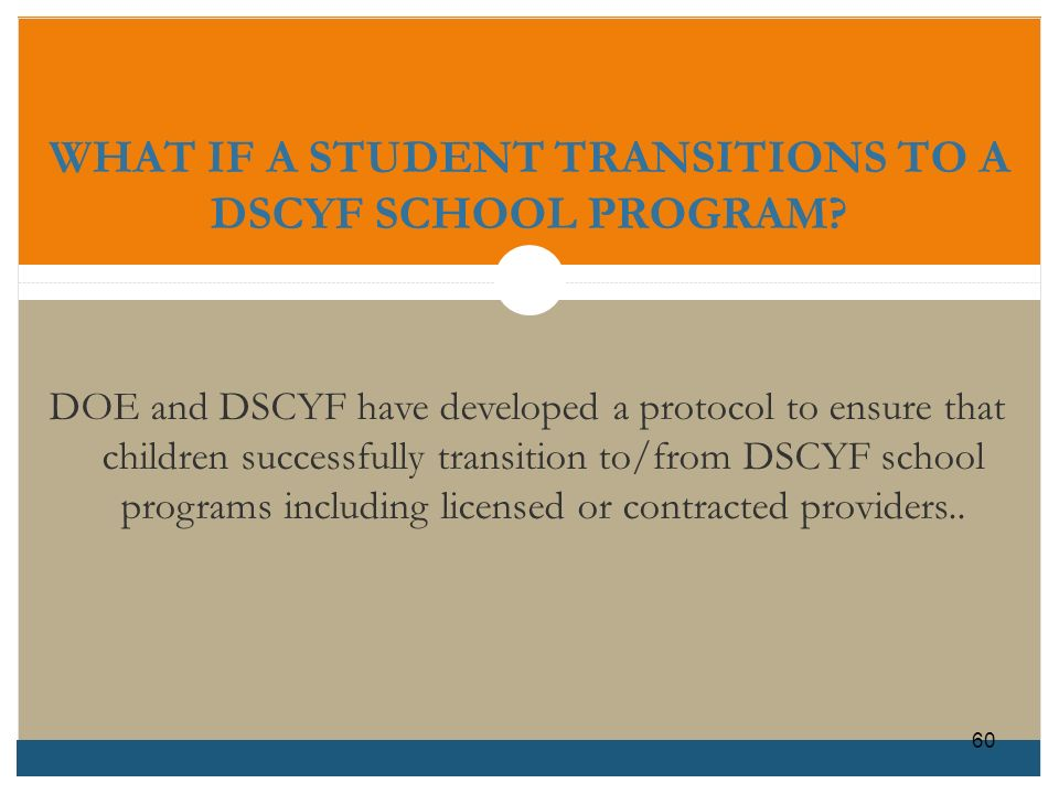 WHAT IF A STUDENT TRANSITIONS TO A DSCYF SCHOOL PROGRAM