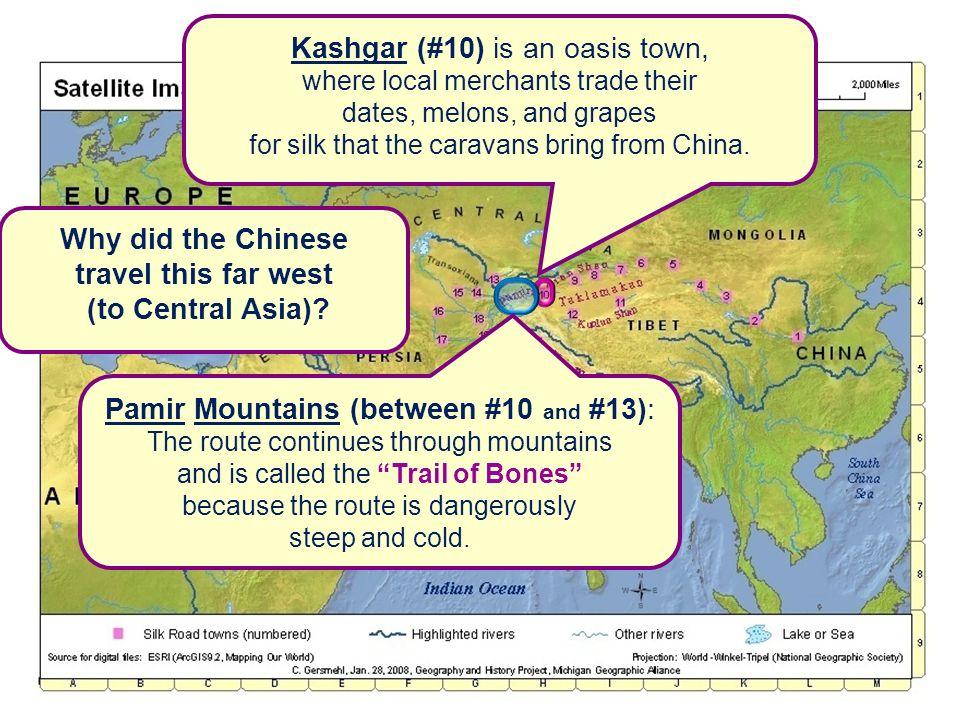 Kashgar (#10) is an oasis town, where local merchants trade their