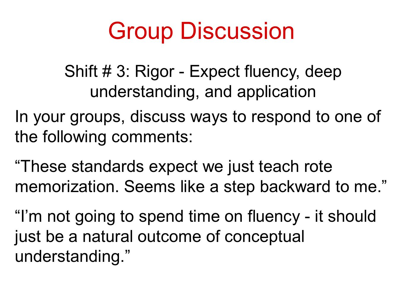 Shift # 3: Rigor - Expect fluency, deep understanding, and application