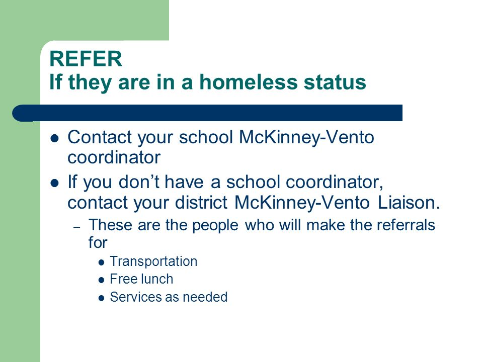 REFER If they are in a homeless status