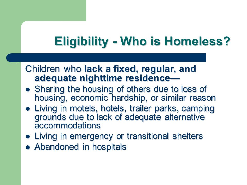 Eligibility - Who is Homeless