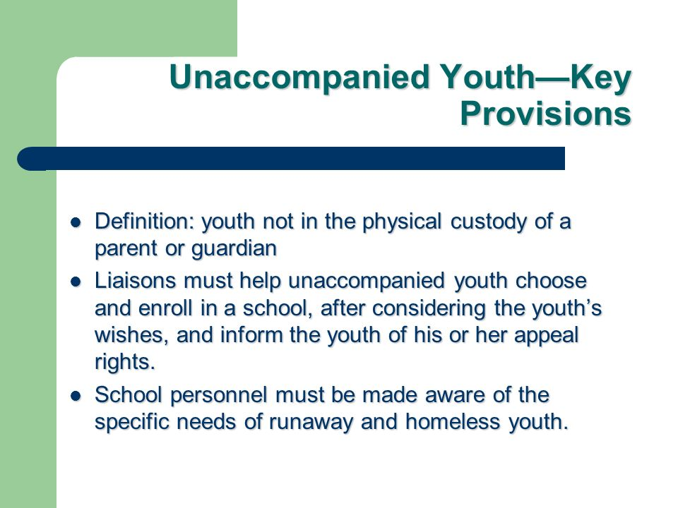 Unaccompanied Youth—Key Provisions