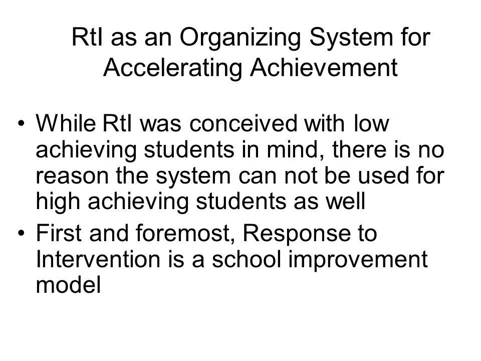 RtI as an Organizing System for Accelerating Achievement