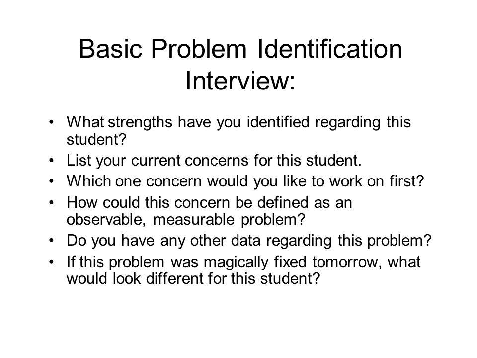 Basic Problem Identification Interview: