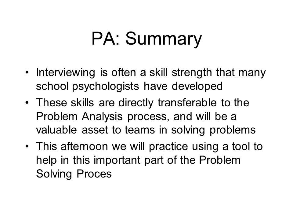 PA: Summary Interviewing is often a skill strength that many school psychologists have developed.