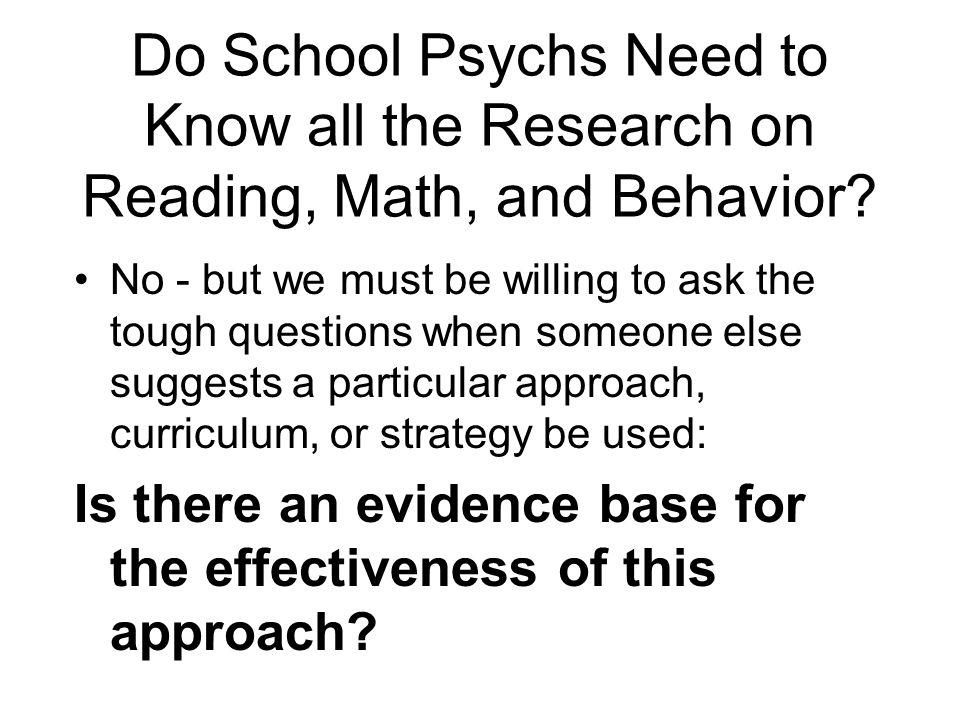 Do School Psychs Need to Know all the Research on Reading, Math, and Behavior