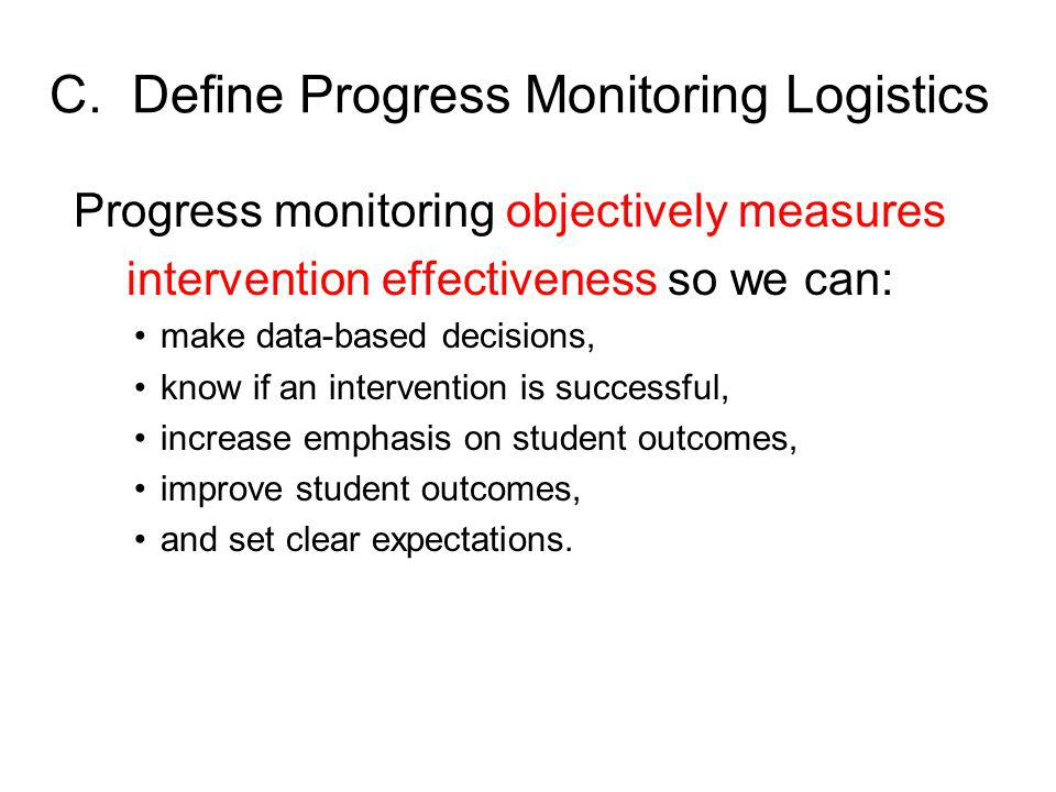 C. Define Progress Monitoring Logistics