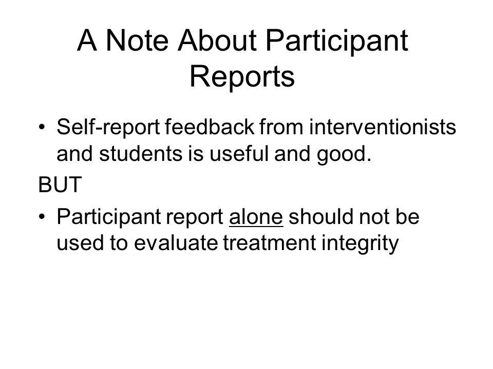 A Note About Participant Reports