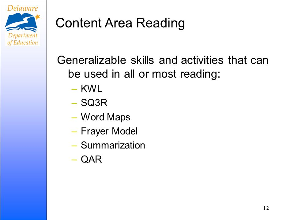 Content Area Reading Generalizable skills and activities that can be used in all or most reading: KWL.