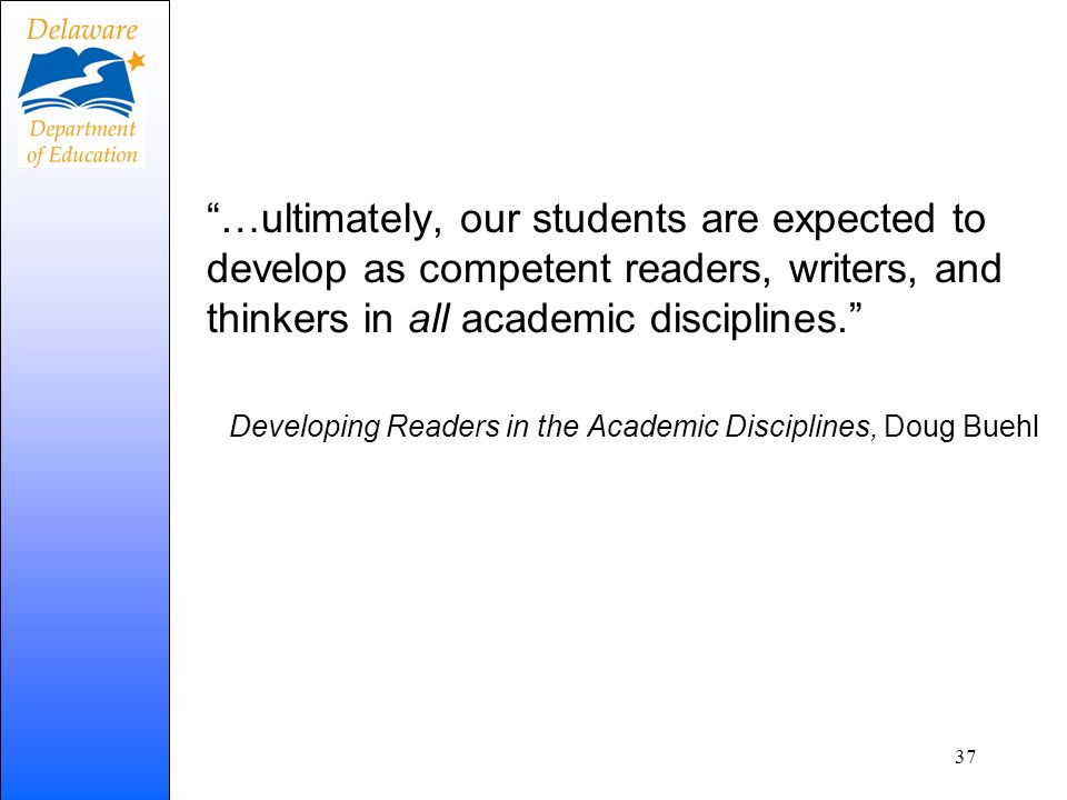 …ultimately, our students are expected to develop as competent readers, writers, and thinkers in all academic disciplines.