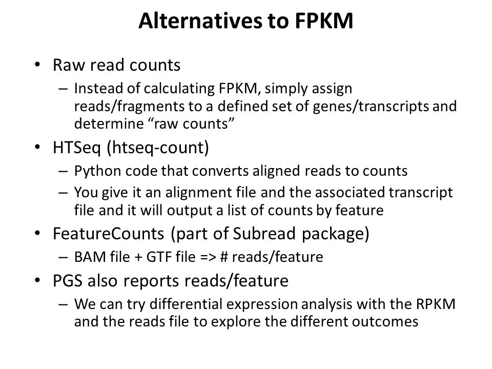 Alternatives to FPKM Raw read counts HTSeq (htseq-count)