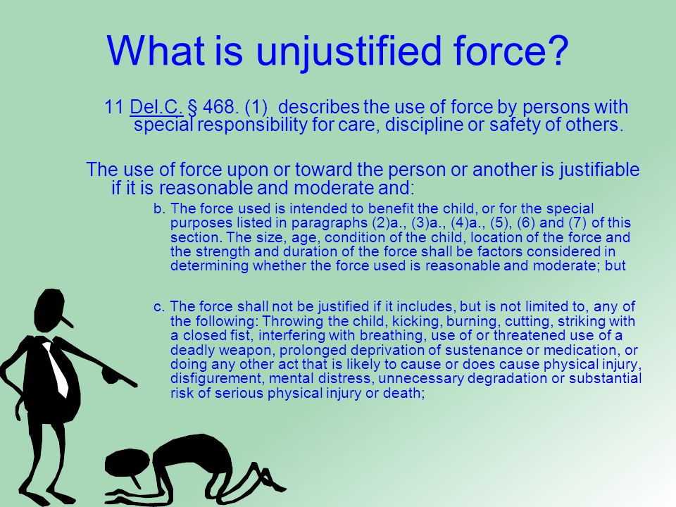 What is unjustified force